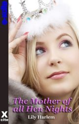 The Mother of All Hen Nights by Lily Harlem Erotic Book Review by Cara Sutra