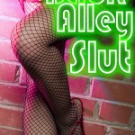 Back Alley Slut - Lula Lisbon