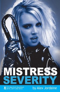 Mistress Severity by Alex Jordaine Kinky Erotica For FemDom Lovers