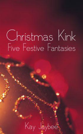 Christmas Kink erotica by Kay Kaybee