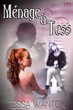 Menage a Tess erotic book by Tessa Wanton free excerpt