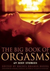 cleis press the big book of orgasms rachel kramer bussel book review