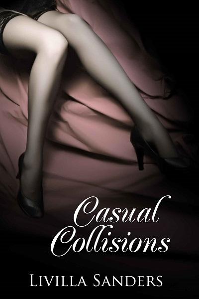 casual collisions livilla sanders ebook erotica review