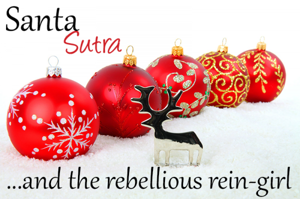 Santa Sutra and the Rebellious Rein-Girl - Christmas Erotica