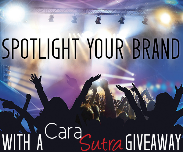 Spotlight your brand with a Cara Sutra giveaway
