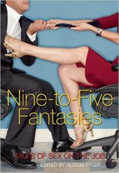 Nine To Five Fantasies: Tales Of Sex On The Job by Alison Tyler Review