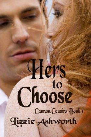 Lizzie Ashcroft - Hers to Choose Cannon Cousins Book One
