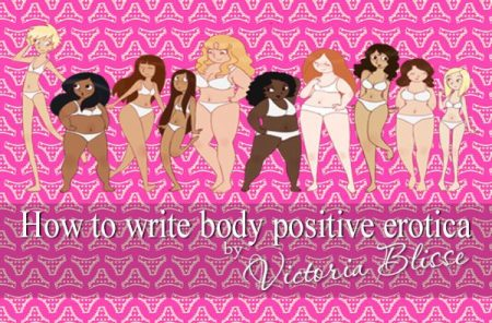 how to write body positive erotica by victoria blisse