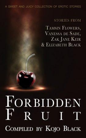 Forbidden Fruit erotic anthology compiled by Kojo Black
