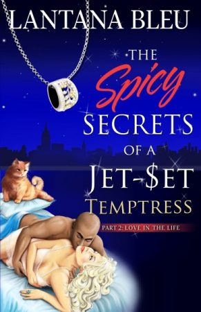 The Spicy Secrets of a Jet Set Temptress Lantana Bleu