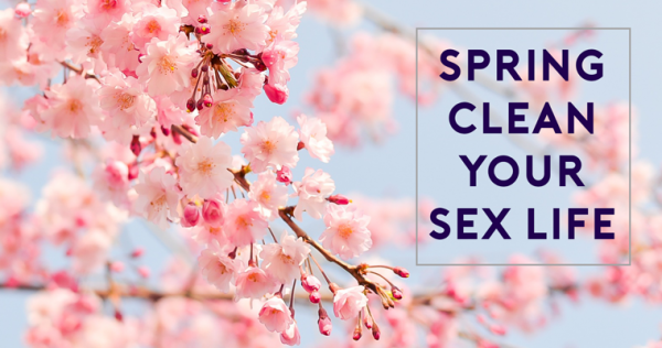 Spring clean your sex life happy Easter 2016