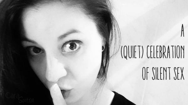 A Quiet celebration of silent sex noisy sex is not always the best sex