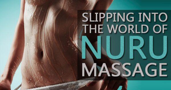 Slipping into the world of Nuru Massage
