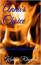 Anna's Choice by Kaelan Rhywiol Erotica Review