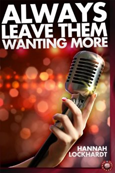 Always Leave Them Wanting More by Hannah Lockhardt