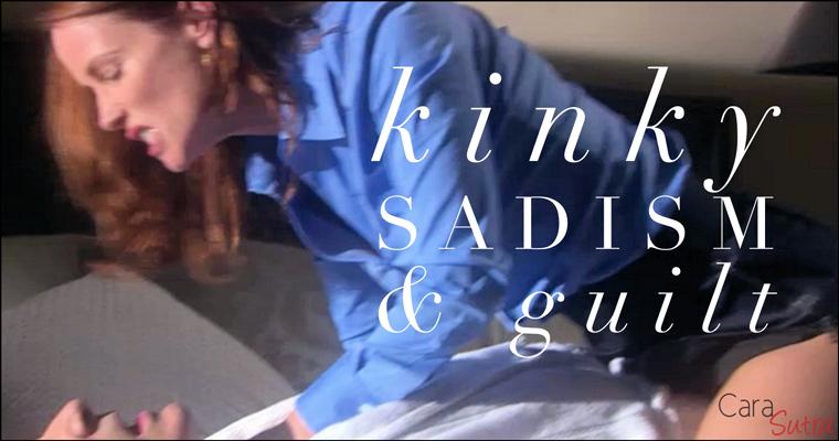 secret kinky sadistic desires and guilt