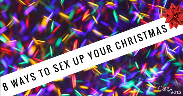 8 Ways Couples Can Make Christmas Sexy
