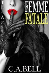Femme Fatale The Agency by CA Bell Erotic Book Review