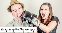 7 Dangers Of Buying Into The Orgasm Gap