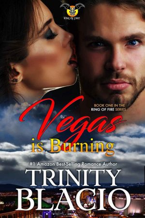 Vegas is Burning by Trinity Blacio Ring of Fire Series Book Review