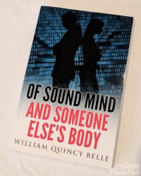 Of Sound Mind And Someone Else's Body by William Quincy Belle, Book Review