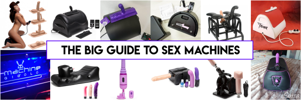 Big Guide To Sex Machines And Fucking Machines