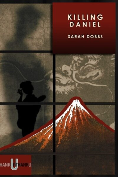Killing Daniel By Sarah Dobbs - Book Review