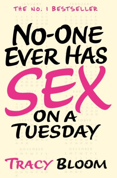 No-One Ever Has Sex on a Tuesday by Tracy Bloom Book Review