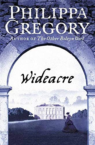 Wideacre by Philippa Gregory - Book Review